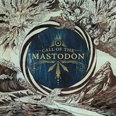 Call Of The Mastodon - Mastodon