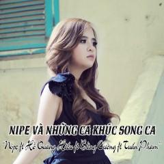 Nipe Và Những Ca Khúc Song Ca - Nipe