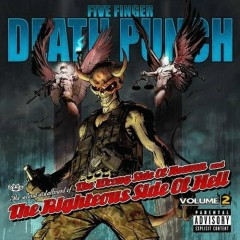The Wrong Side Of Heaven And The Righteous Side Of Hell Volume 2 - Five Finger Death Punch