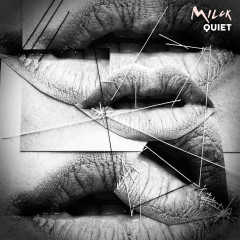 Quiet (Single) - MILCK