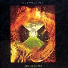 Merveilles - Malice Mizer