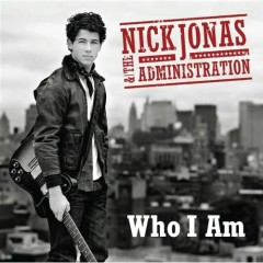 Who I Am - Nick Jonas,The Administration