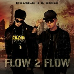 Flow 2 Flow - Double K,Dok2