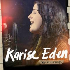 My Journey - Karise Eden
