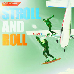 STROLL AND ROLL  - The Pillows