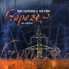 Trapeze (Greatest Hits) (CD4) - Tom Cochrane,Red Rider