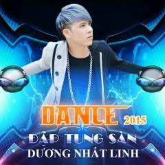 Dance 2015 Đập Tung Sàn