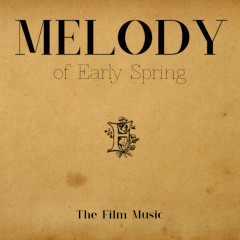Melody Of Early Spring (Single)