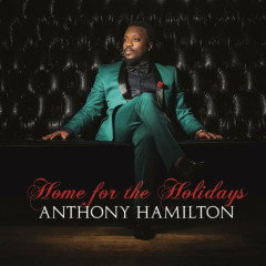 Home For The Holidays - Anthony Hamilton