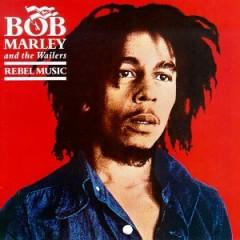 Rebel Music - Bob Marley,The Wailers