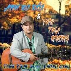 Anh Đi Rồi - Thu Tha Hương - Hồng Xương Long