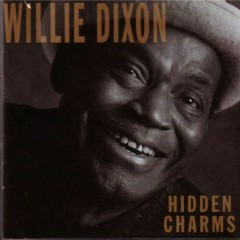 Hidden Charms - Willie Dixon