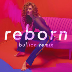 Reborn (Bullion Remix) (Single)