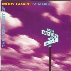 Vintage (The Very Best of Moby Grape) (CD3) - Moby Grape