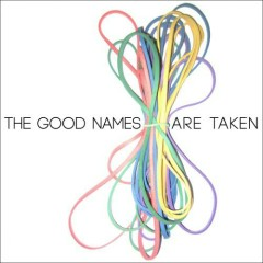 The Good Names Are Taken - EP