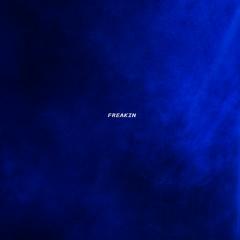 Freakin (Single)