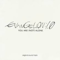 EVANGELION 1.0 YOU ARE (NOT) ALONE OST CD1