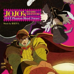 JoJo no Kimyou na Bouken Original Soundtrack Phantom Blood [Future]