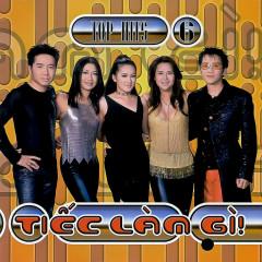 Tiếc Làm Gì (Top Hits 06)