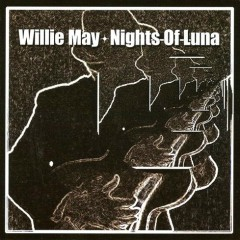 Nights of Luna - Willie May