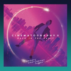 Cinematography 2: Back In The Habit - EP - Bright Light Bright Light