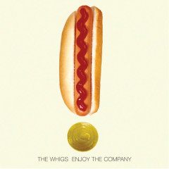 Enjoy The Company - The Whigs