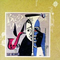 Bird And Diz - Charlie Parker,Dizzy Gillespie