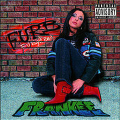 F. U. Right Back - Frankee