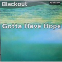 Gotta Have Hope - Blackout