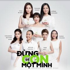 Đừng Để Con Một Mình (Single) - Trang Pháp, Hồng Nhung, Thu Minh, Đoan Trang, Trương Quỳnh Anh, Thảo Trang, Trà My Idol