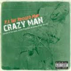 Crazy Man (The Best, The Forgotten & The Worst) - R.A. The Rugged Man