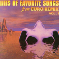Hits Of Favorite Songs From EURO Remix Vol 1