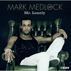 Mr. Lonely (Re-Edition) - Mark Medlock