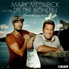 Dreamcatcher - Mark Medlock,Dieter Bohlen