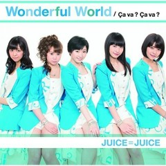 Wonderful World/Ca va? Ca va? - Juice=Juice