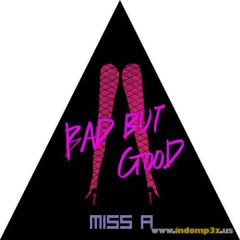 Bad But Good - Miss A