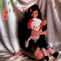 Hold Me - Laura Branigan