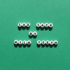 Sad Sack - EP - Milk Teeth
