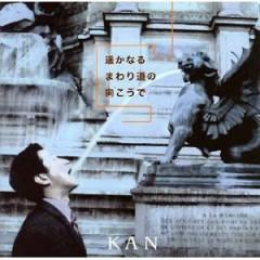 遥かなるまわり道の向こうで (Haruka naru Mawarimichi no Muko de) - Kan