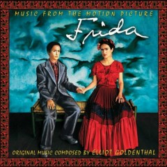 Frida OST (Pt.1) - Various Artists,Elliot Goldenthal