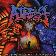 Unquestionable Presence. Live At Wacken - Atheist