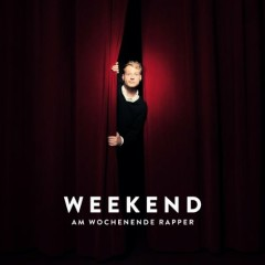 Am Wochenende Rapper - The Weekend