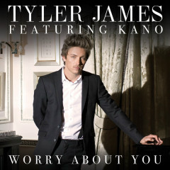 Worry About You - EP - Tyler James,Kano