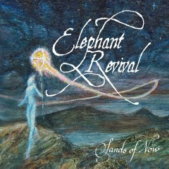Sands Of Now - Elephant Revival