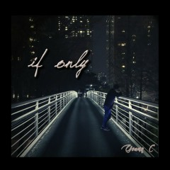If Only (Single) - Young C
