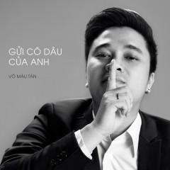 Gửi Cô Dâu Của Anh (Single) - Võ Mậu Tân