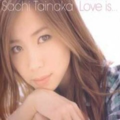 Love is...  - Sachi Tainaka