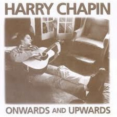 Onwards And Upwards - Harry Chapin