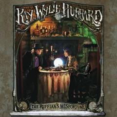 The Ruffian's Misfortune - Ray Wylie Hubbard