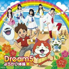 Yokai Taiso Dai Ni - Dream5